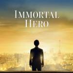 About the Film-Immortal Hero