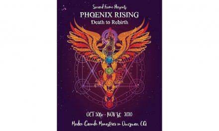 PHOENIX RISING ~ Death to Rebirth                Oct 30th-Nov 1st