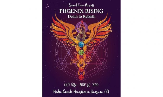PHOENIX RISING ~ Death to Rebirth                Oct 30th-Nov 1st
