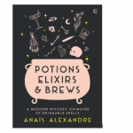 Potions, Elixirs and Brews: New Book by Anais Alexandre