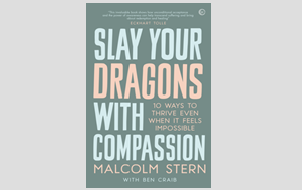 Slay Your Dragons with Compassion by Malcolm Stern